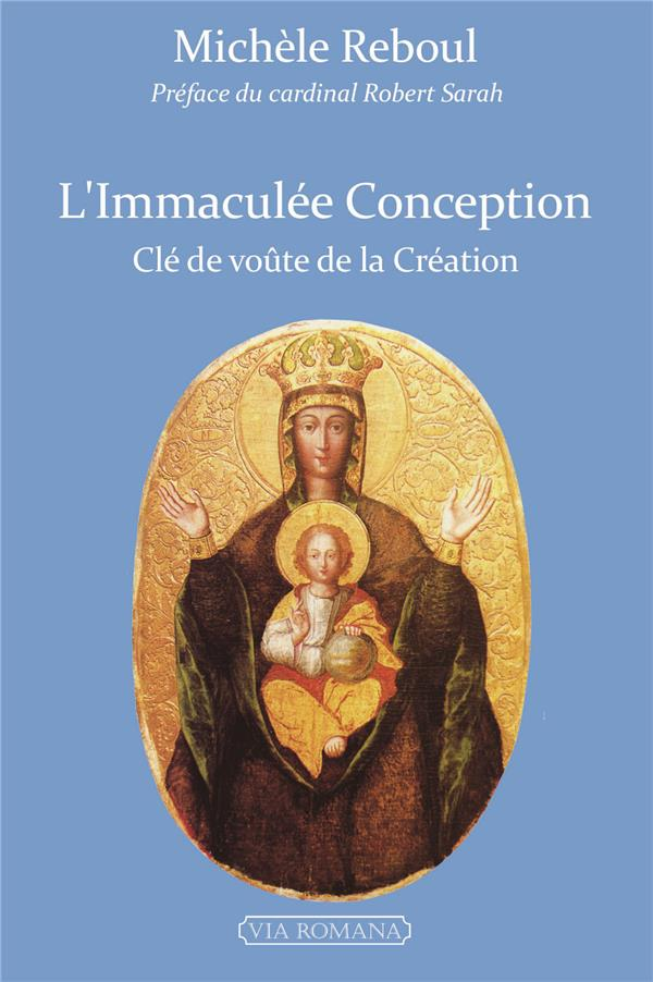 L'IMMACULEE CONCEPTION. CLEF DE VOUTE DE LA CREATION